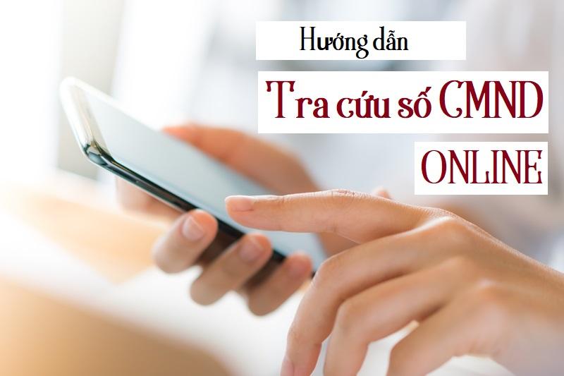 Hướng dẫn tra cứu số CMND online