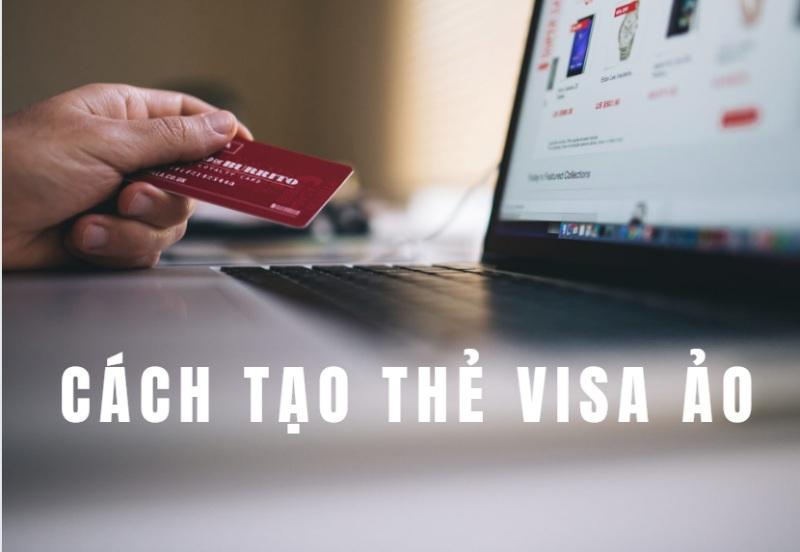 Thẻ visa ảo là gì Hướng dẫn cách tạo thẻ visa sảo