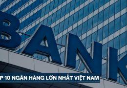 ngân hàng lớn nhất Việt Nam